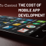 How To Control The Cost Of Mobile App Development